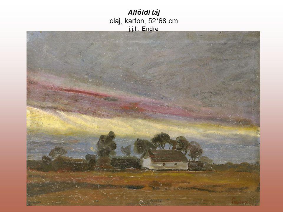 Alföldi táj olaj, karton, 52*68 cm j.j.l.: Endre