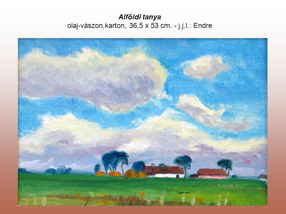 Alföldi tanya olaj-vászon,karton, 36,5 x 53 cm. - j.j.l.: Endre