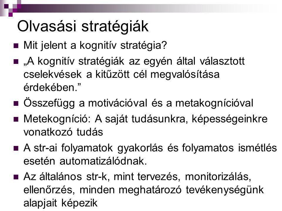Olvasási stratégiák Mit jelent a kognitív stratégia