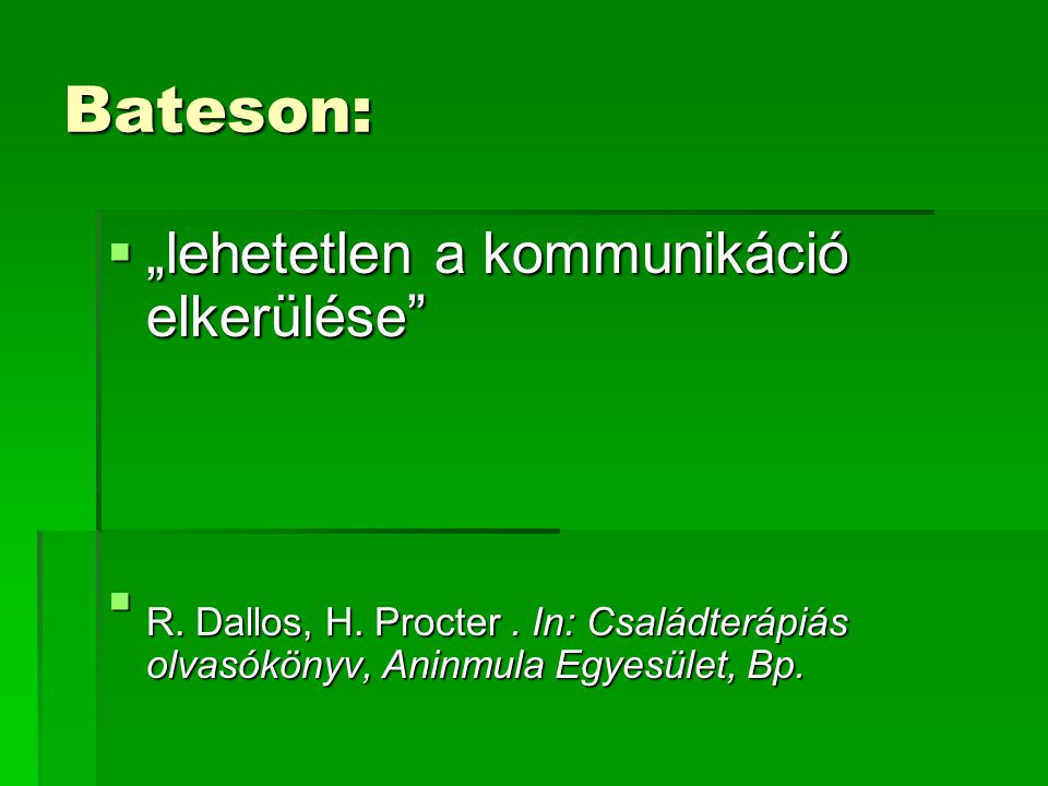 """Bateson: """"lehetetlen a kommunikáció elkerülése"""
