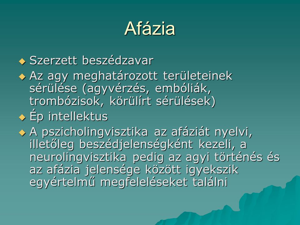 Afázia Szerzett beszédzavar