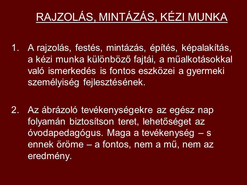 RAJZOLÁS, MINTÁZÁS, KÉZI MUNKA