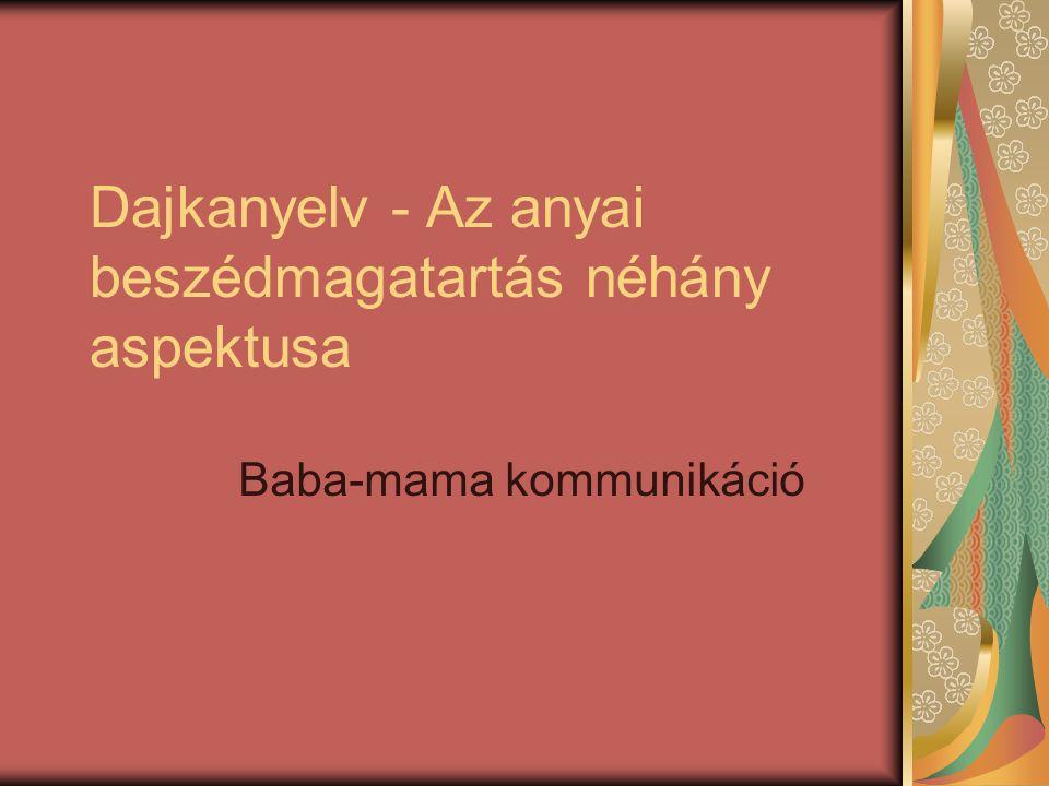 Dajkanyelv - Az anyai beszédmagatartás néhány aspektusa