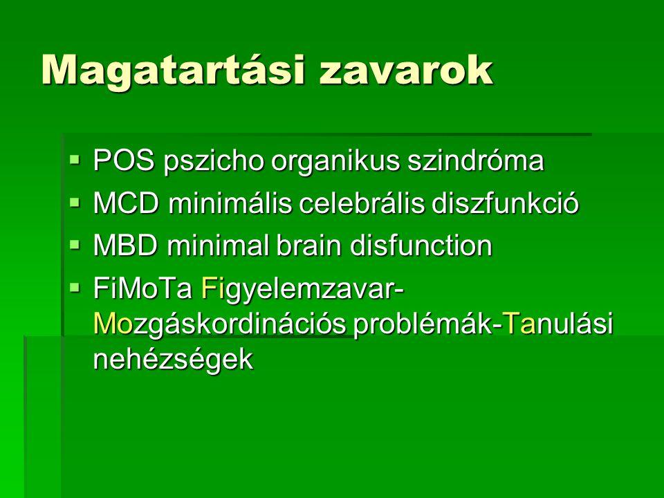 Magatartási zavarok POS pszicho organikus szindróma