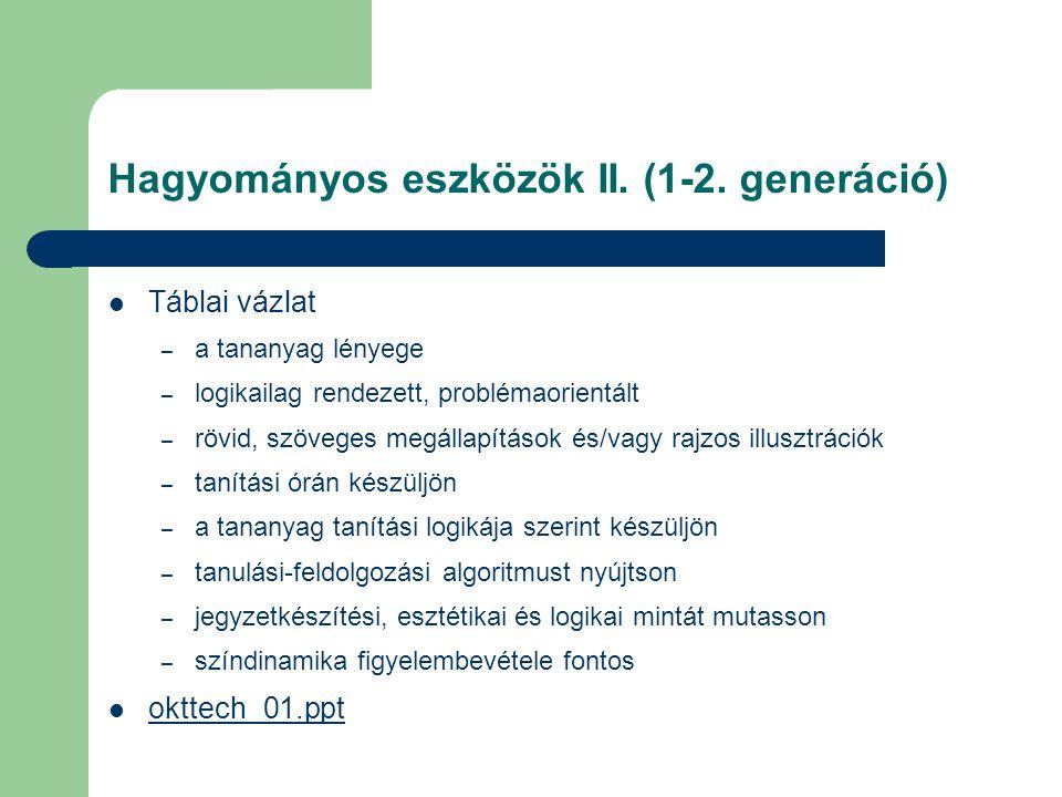 Hagyományos eszközök II. (1-2. generáció)