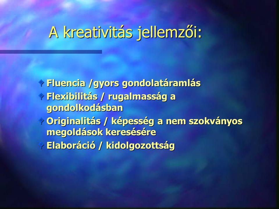 A kreativitás jellemzői: