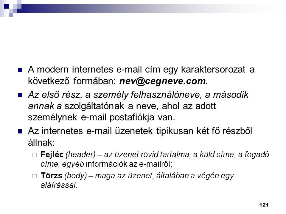 Az internetes e-mail üzenetek tipikusan két fő részből állnak: