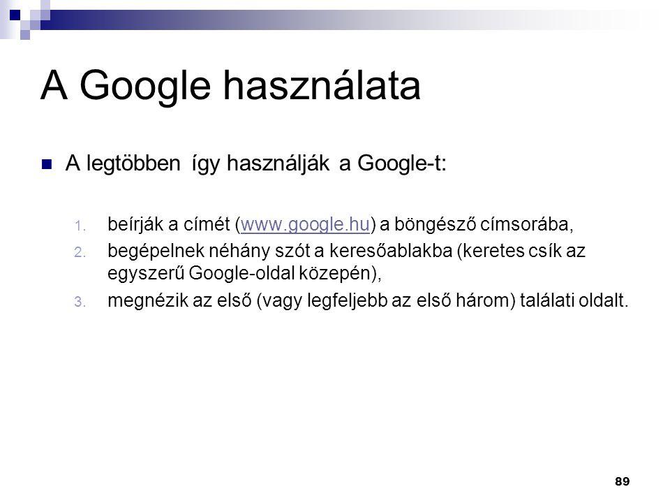 A Google használata A legtöbben így használják a Google-t: