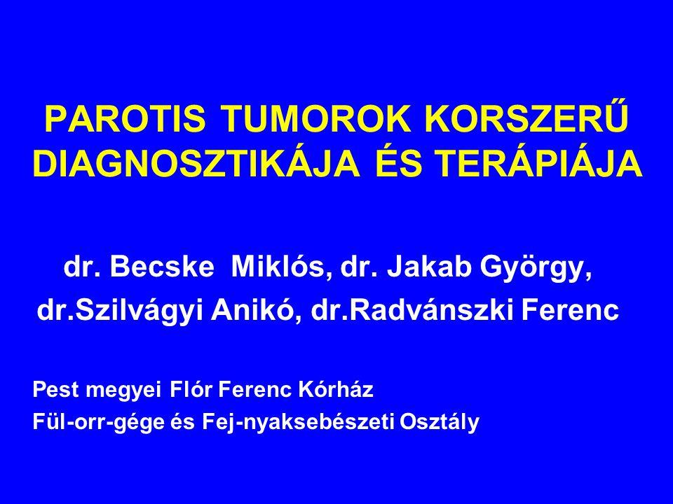 PAROTIS TUMOROK KORSZERŰ DIAGNOSZTIKÁJA ÉS TERÁPIÁJA