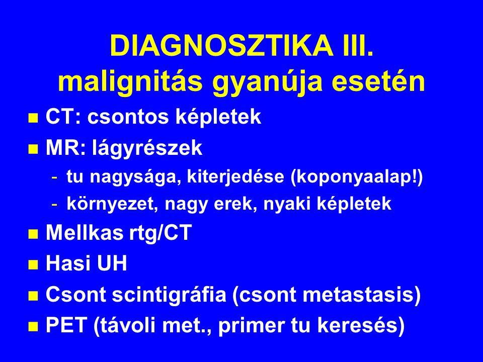 DIAGNOSZTIKA III. malignitás gyanúja esetén