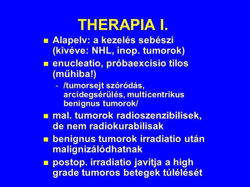 THERAPIA I. Alapelv: a kezelés sebészi (kivéve: NHL, inop. tumorok)