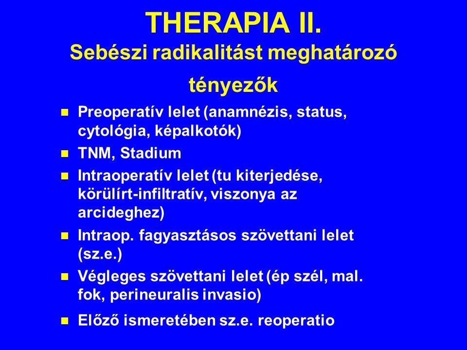 THERAPIA II. Sebészi radikalitást meghatározó tényezők