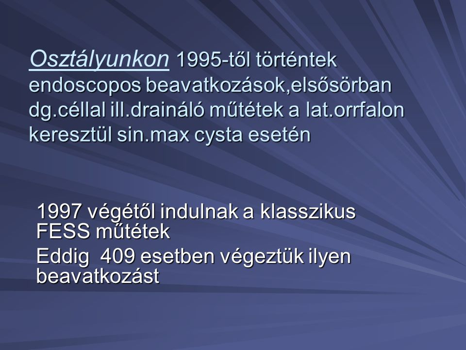 Osztályunkon 1995-től történtek endoscopos beavatkozások,elsősörban dg