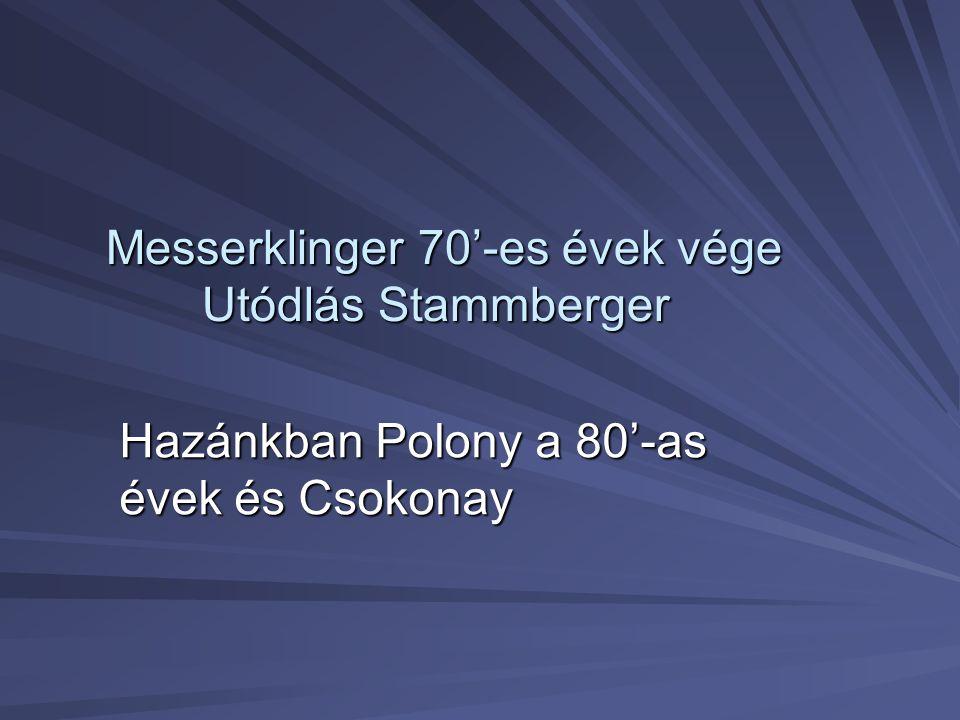 Messerklinger 70'-es évek vége Utódlás Stammberger