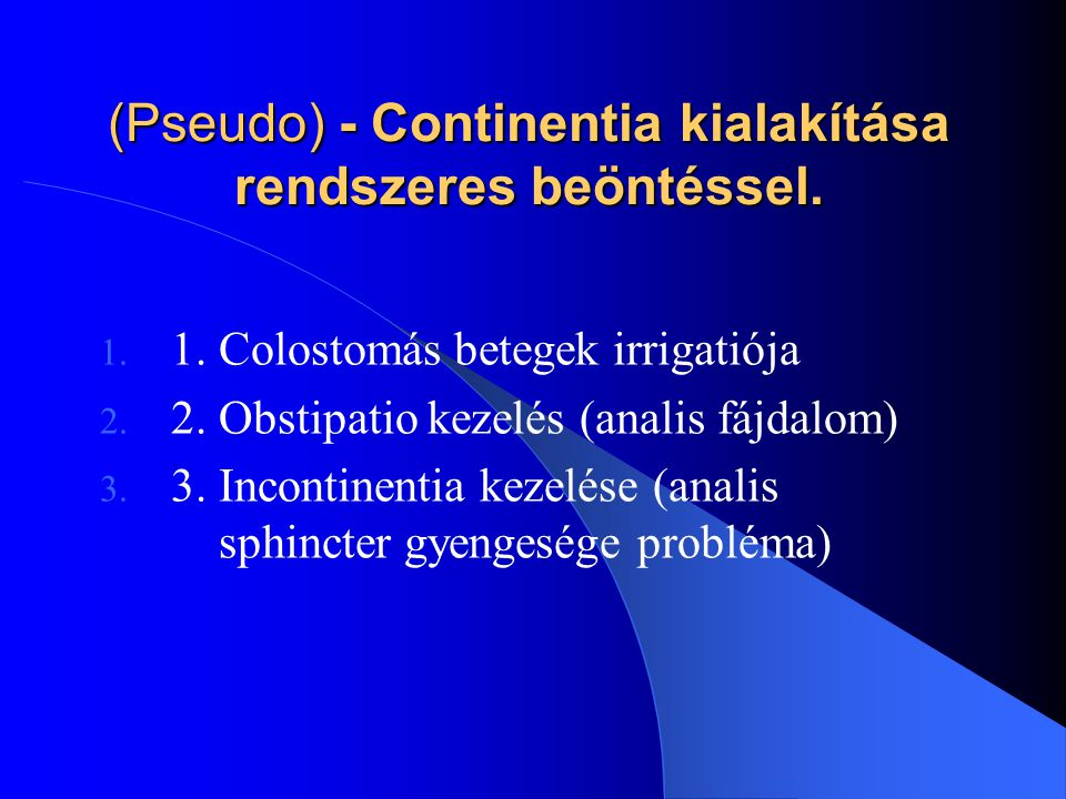 (Pseudo) - Continentia kialakítása rendszeres beöntéssel.