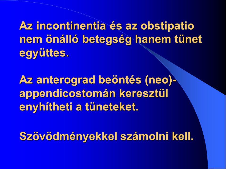 Az incontinentia és az obstipatio nem önálló betegség hanem tünet együttes.