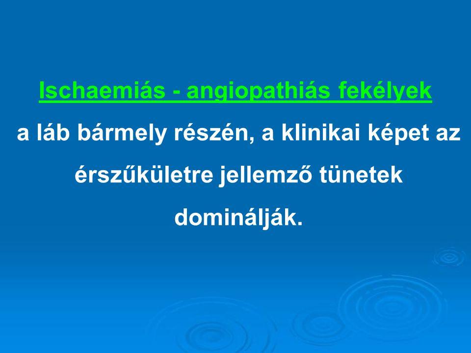 Ischaemiás - angiopathiás fekélyek