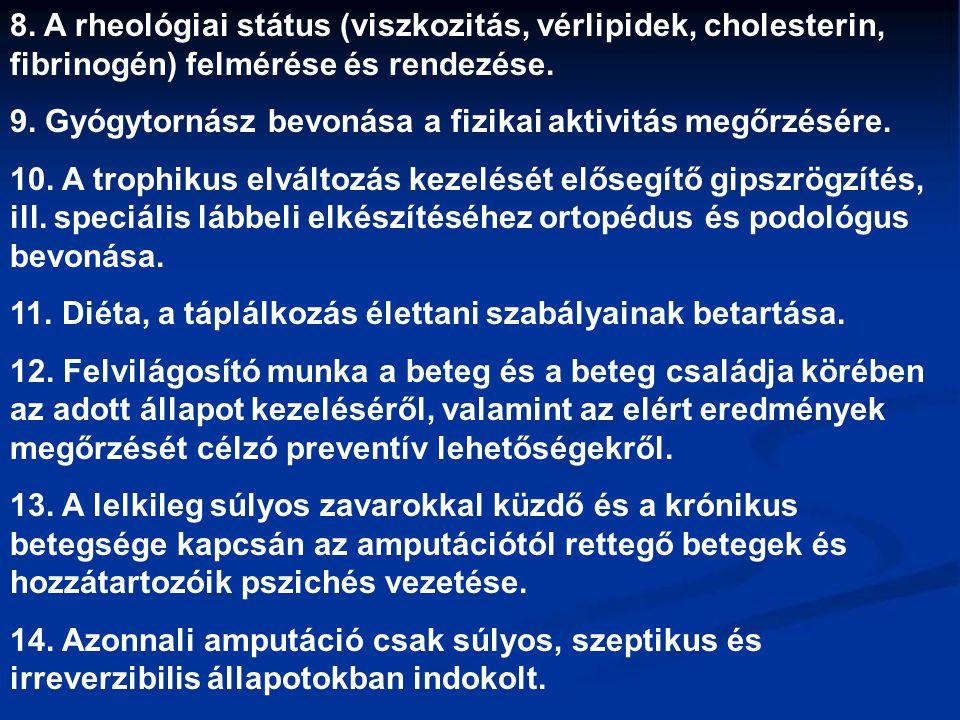 8. A rheológiai státus (viszkozitás, vérlipidek, cholesterin, fibrinogén) felmérése és rendezése.