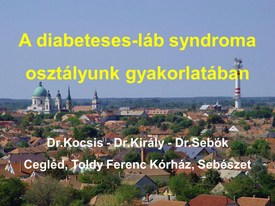 A diabeteses-láb syndroma osztályunk gyakorlatában