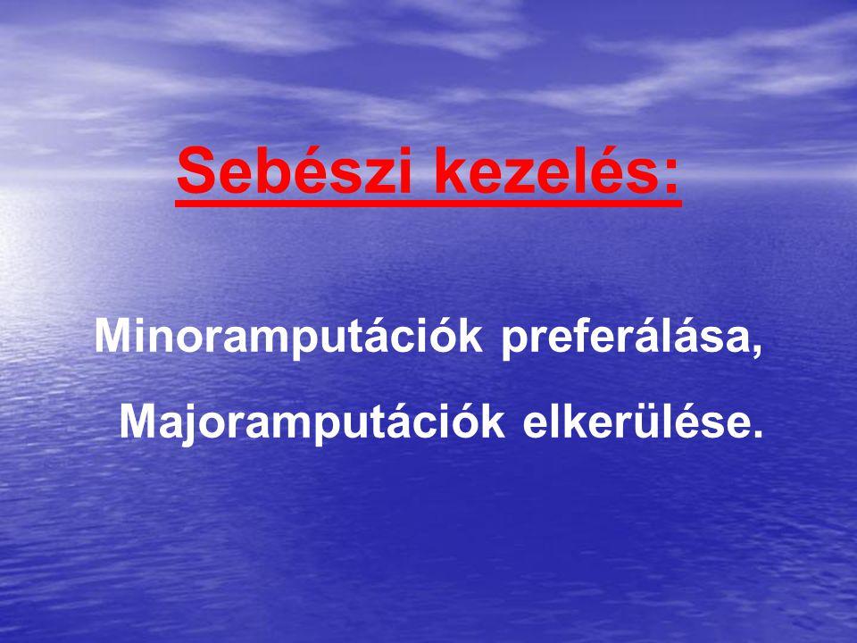 Minoramputációk preferálása, Majoramputációk elkerülése.