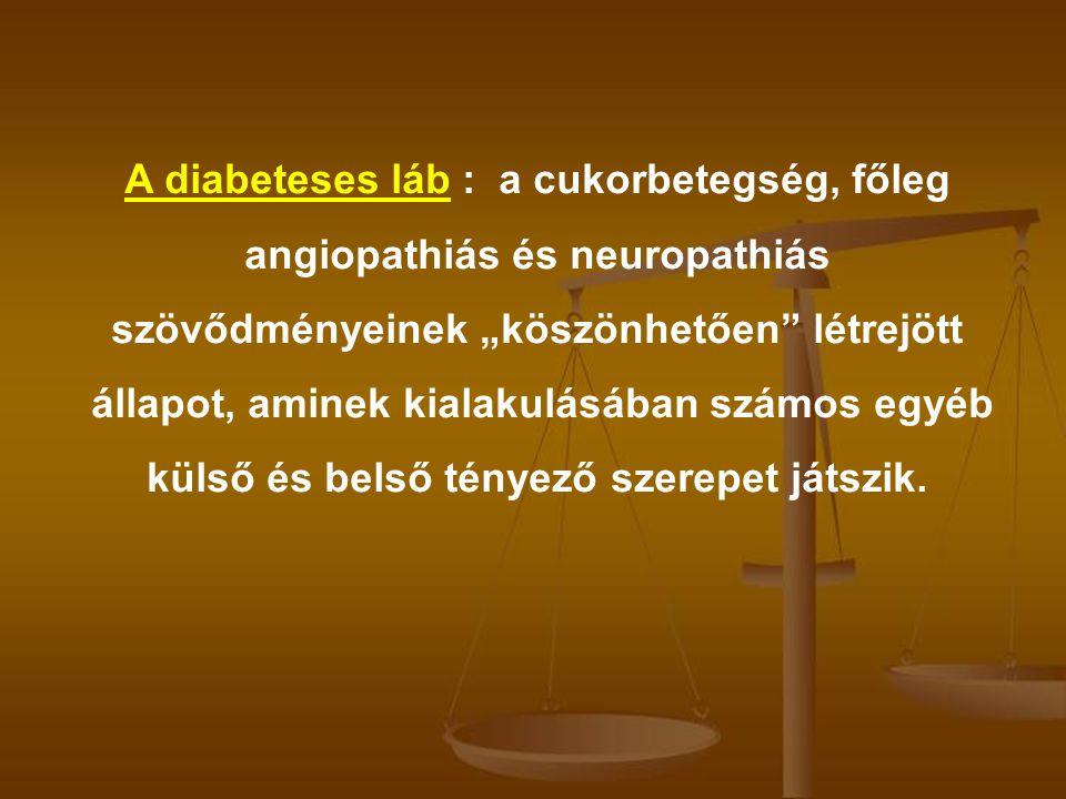 A diabeteses láb : a cukorbetegség, főleg angiopathiás és neuropathiás