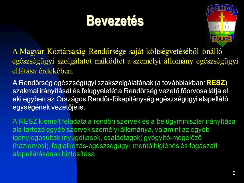 Bevezetés A Magyar Köztársaság Rendőrsége saját költségvetéséből önálló. egészségügyi szolgálatot működtet a személyi állomány egészségügyi.