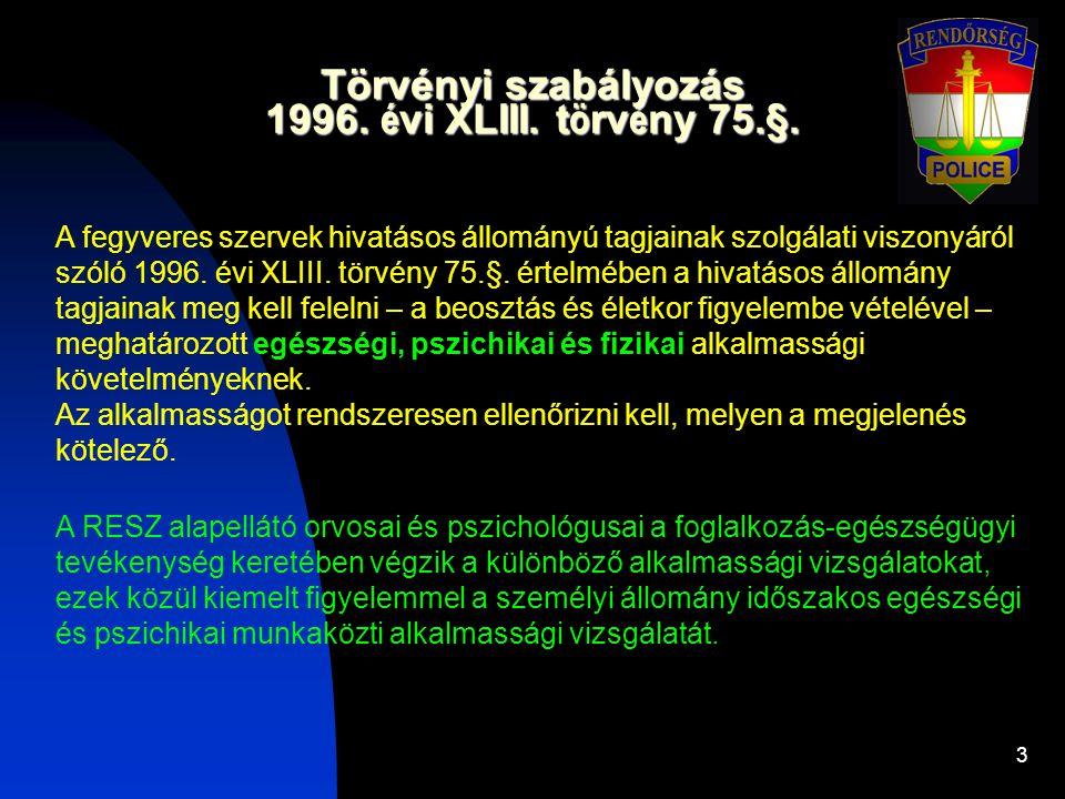 Törvényi szabályozás 1996. évi XLIII. törvény 75.§.