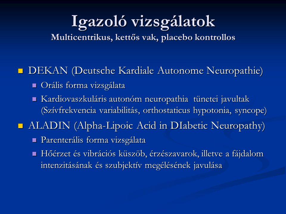 Igazoló vizsgálatok Multicentrikus, kettős vak, placebo kontrollos
