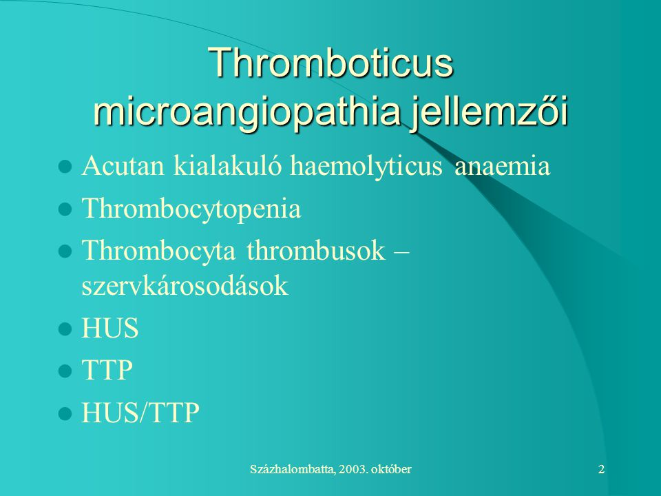 Thromboticus microangiopathia jellemzői