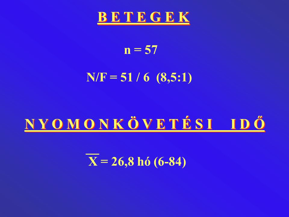 B E T E G E K N Y O M O N K Ö V E T É S I I D Ő n = 57