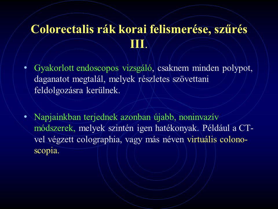 Colorectalis rák korai felismerése, szűrés III.