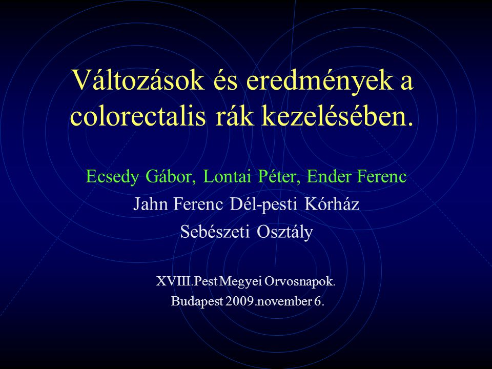 Változások és eredmények a colorectalis rák kezelésében.