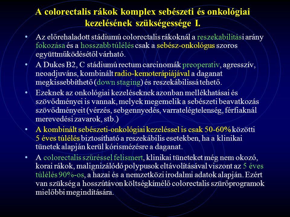 A colorectalis rákok komplex sebészeti és onkológiai kezelésének szükségessége I.