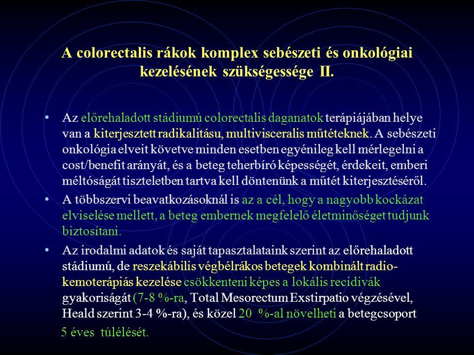 A colorectalis rákok komplex sebészeti és onkológiai kezelésének szükségessége II.