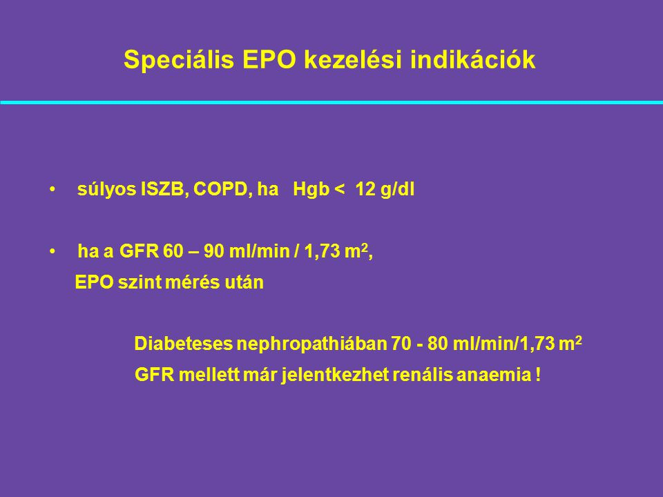 Speciális EPO kezelési indikációk