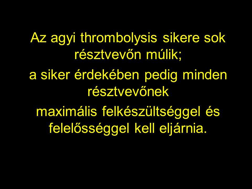 Az agyi thrombolysis sikere sok résztvevőn múlik;
