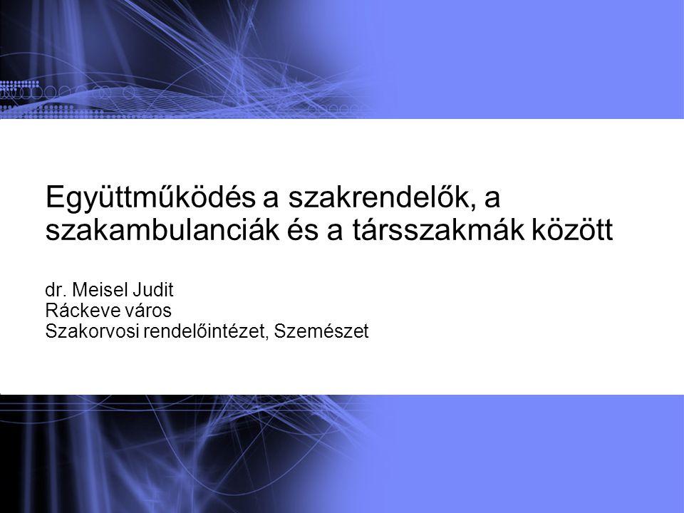 Együttműködés a szakrendelők, a szakambulanciák és a társszakmák között dr.