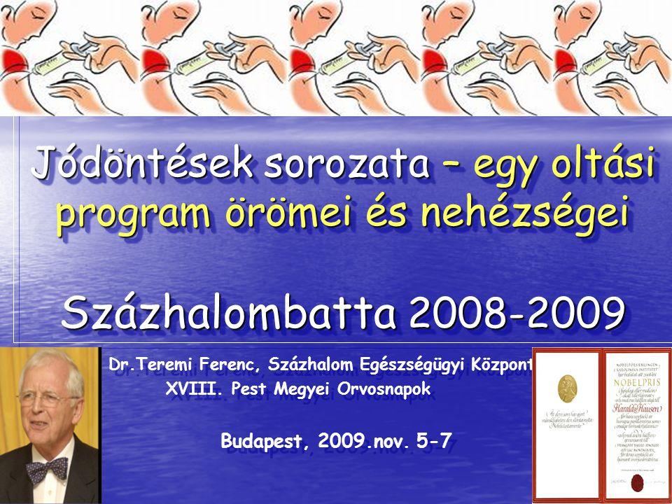 Jódöntések sorozata – egy oltási program örömei és nehézségei Százhalombatta 2008-2009