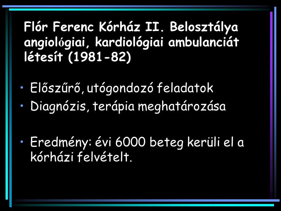 Flór Ferenc Kórház II. Belosztálya angiológiai, kardiológiai ambulanciát létesít (1981-82)