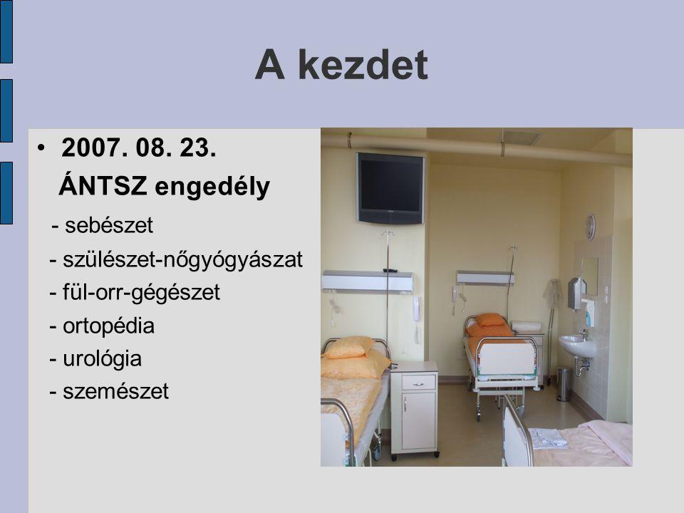 A kezdet 2007. 08. 23. ÁNTSZ engedély - sebészet