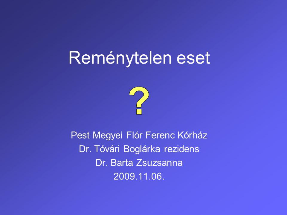 Reménytelen eset Pest Megyei Flór Ferenc Kórház