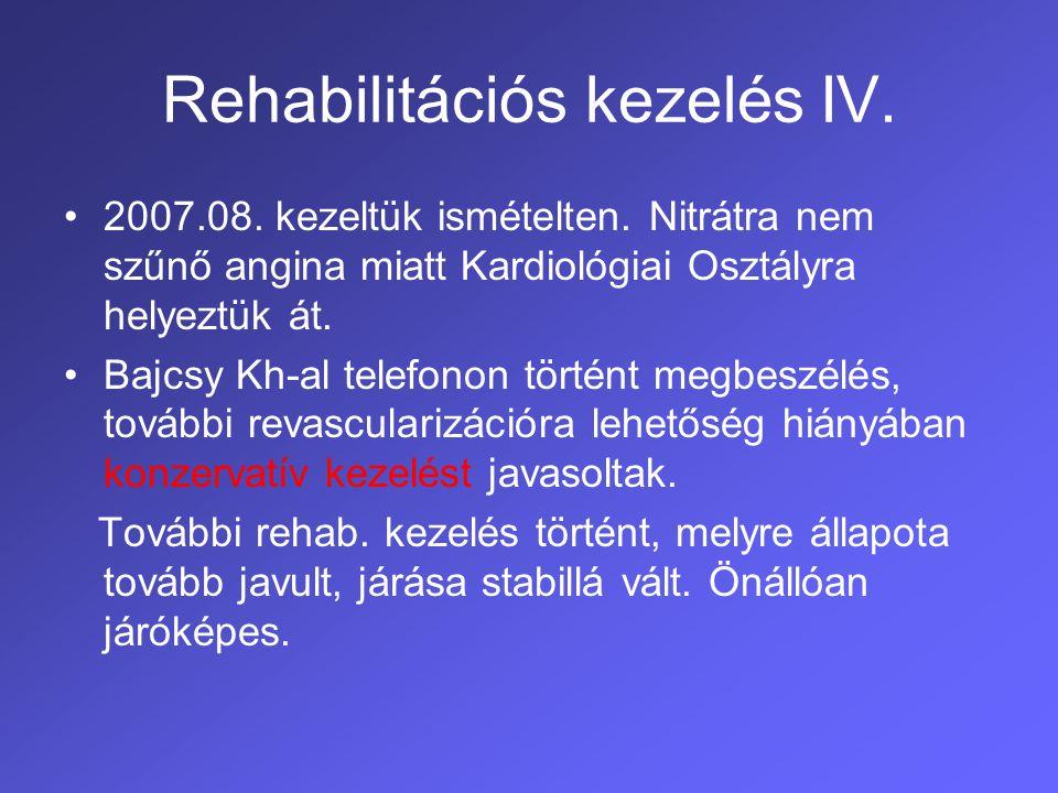 Rehabilitációs kezelés IV.