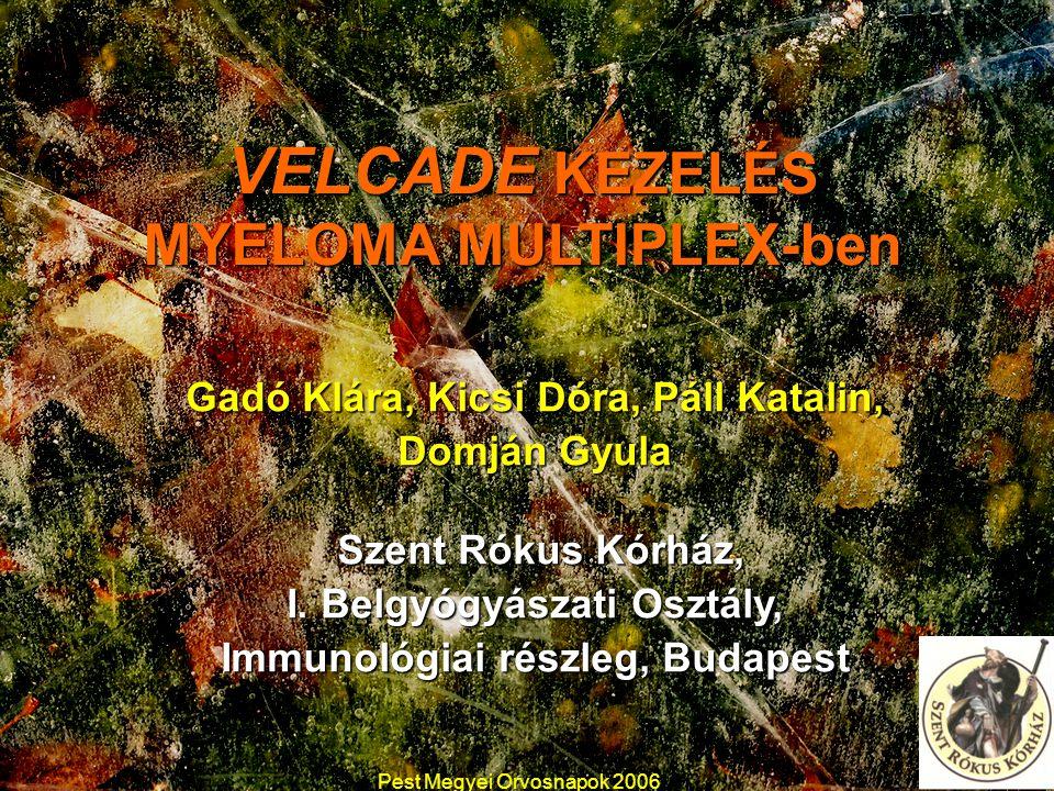 VELCADE KEZELÉS MYELOMA MULTIPLEX-ben