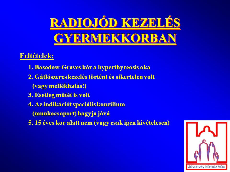 RADIOJÓD KEZELÉS GYERMEKKORBAN