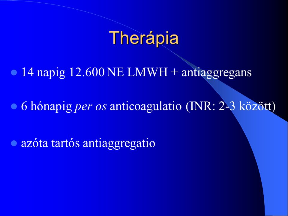Therápia 14 napig 12.600 NE LMWH + antiaggregans