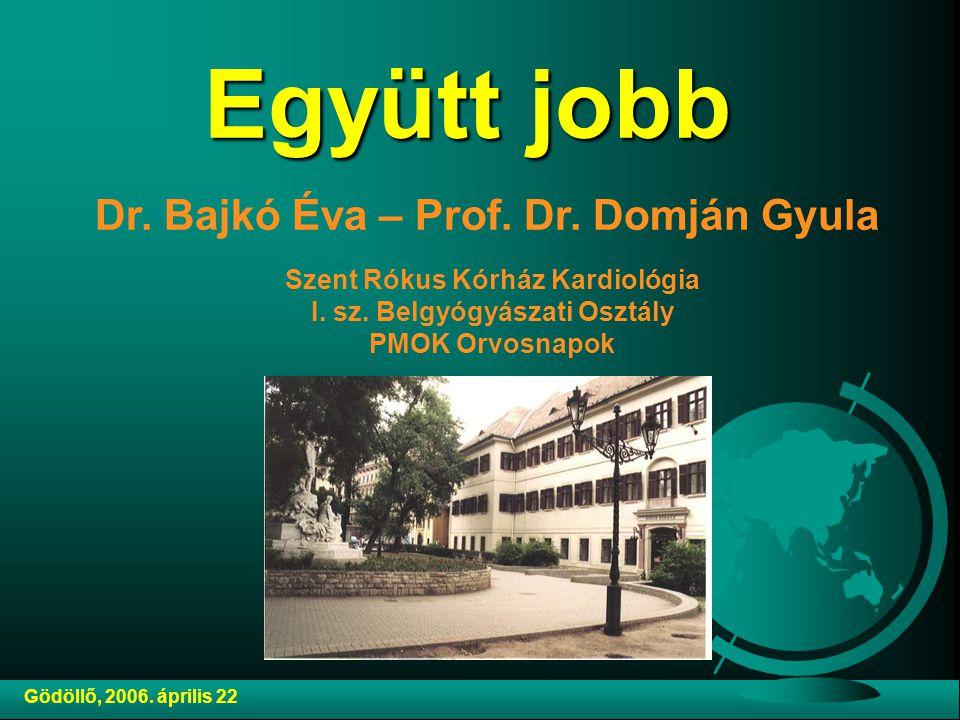 Együtt jobb Dr. Bajkó Éva – Prof. Dr. Domján Gyula