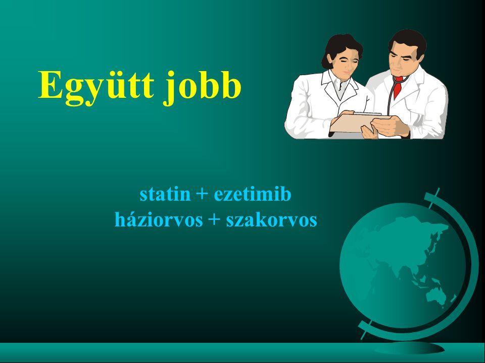 Együtt jobb statin + ezetimib háziorvos + szakorvos