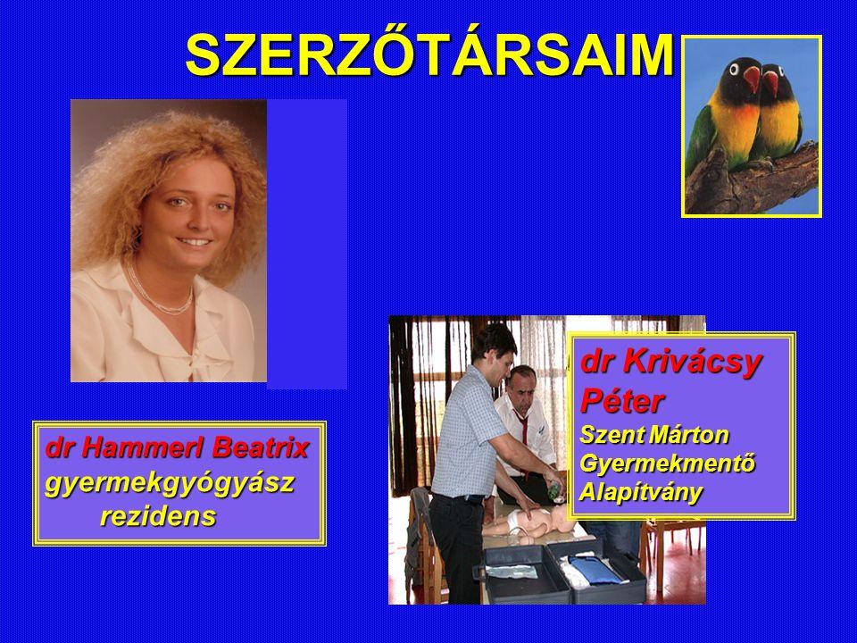 SZERZŐTÁRSAIM dr Krivácsy Péter dr Hammerl Beatrix gyermekgyógyász
