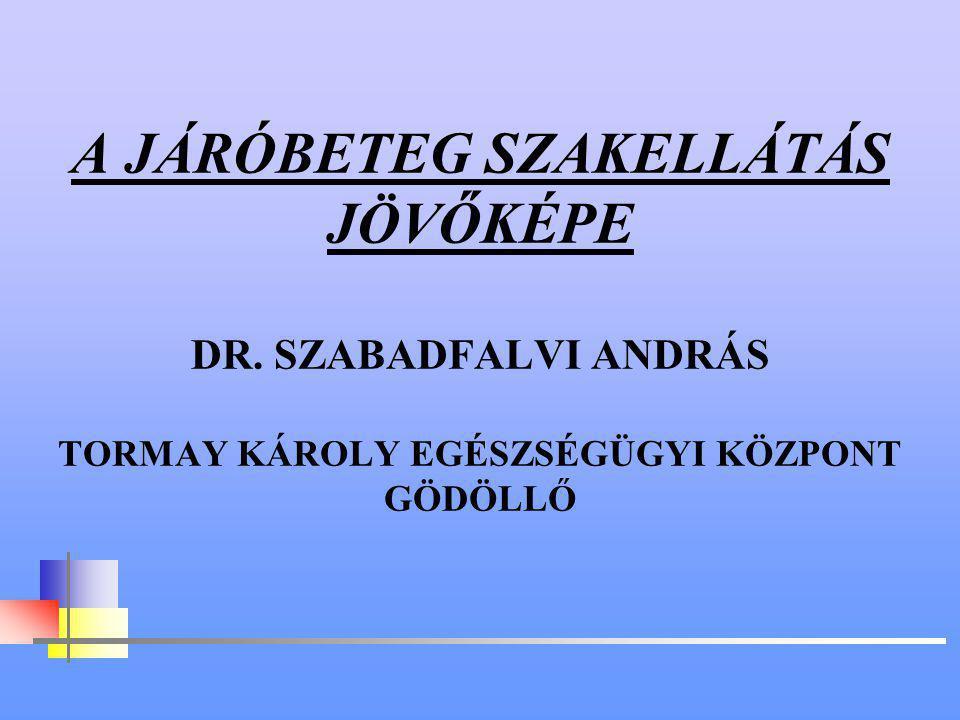 A JÁRÓBETEG SZAKELLÁTÁS JÖVŐKÉPE DR
