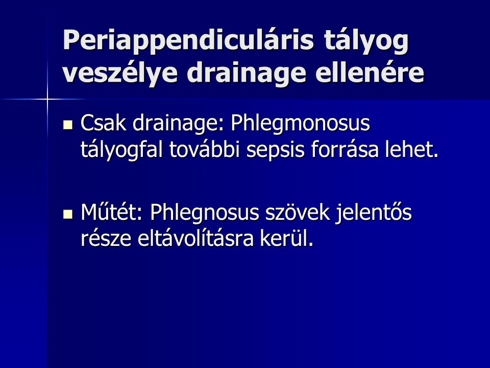 Periappendiculáris tályog veszélye drainage ellenére